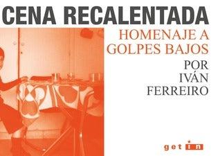 Cena Recalentada homenaje a Golpes Bajos por Iván Ferreiro