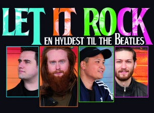 LET IT ROCK – En hyldest til The Beatles