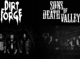 Sons Of Death Valley + Dirt Forge