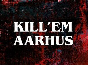 KILL'EM AARHUS