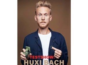 Huxi Bach - Testshow