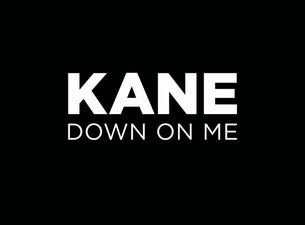 Kane Down On Me