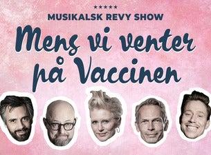 Musikalsk Revy show - Mens vi venter på vaccinen
