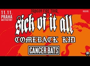Sick of it All, Comeback Kid, Cancer Bats