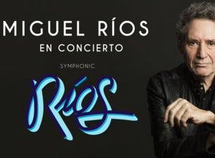 """Miguel Ríos """"Symphonic Ríos"""""""