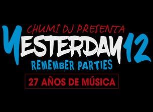 CHUMI DJ presenta YESTERDAY 12