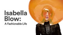 Isabella Blow: A Fashionable Life (12:00pm - 5:00pm Session)