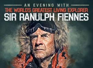 An Evening with Sir Ranulph Fiennes - The World's Greatest Explorer