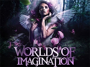 Worlds of Imagination Tickets