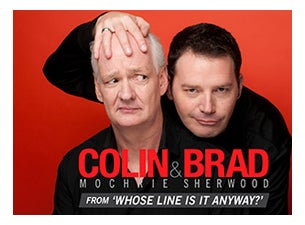 COLIN MOCHRIE & BRAD SHERWOOD Tickets