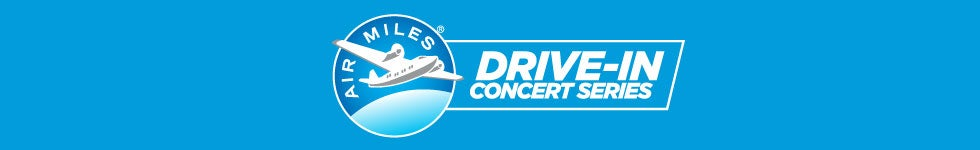 Air Miles Drive-In Concert Series