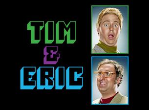 Tim & EricTickets