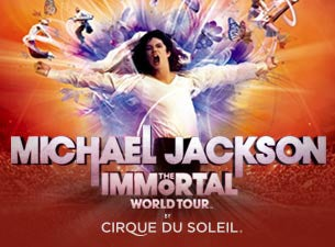 Michael Jackson THE IMMORTAL World Tour by Cirque du Soleil Tickets