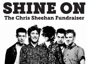 Shine On: The Chris Sheehan Fundraiser