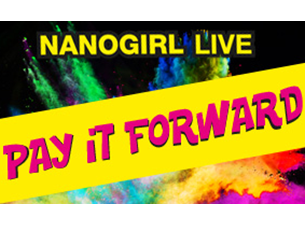 Nanogirl Live! In BRING ON THE NOISE - Pay-It-Forward
