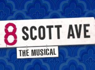 8 Scott Ave The Musical