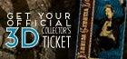 3D Collectors Ticket!