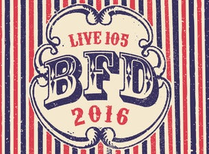 Live 105 BFD Tickets