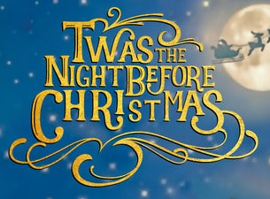 Twas the Night Before Christmas Tickets