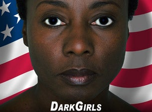 Dark Girls Tickets
