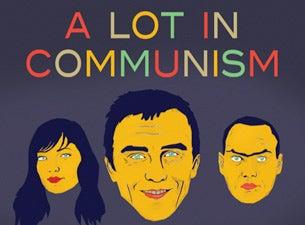 A Lot in CommunismTickets