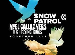 Snow Patrol & Noel Gallagher's High Flying BirdsTickets
