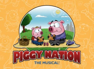 Piggy Nation The Musical!Tickets