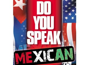 Do You Speak Mexican?Tickets