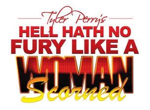 Hell no fury like a woman scorned