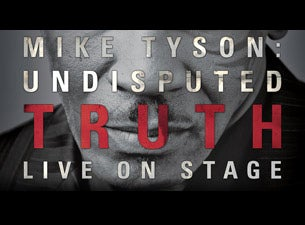 Mike Tyson: Undisputed Truth Tickets