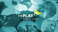 Replay: Symphony of Heroes Tickets