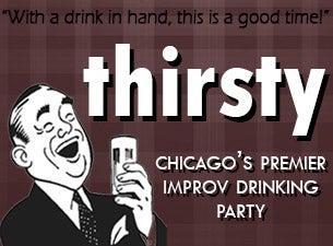 Thirsty: Chicago's Premier Improv Drinking PartyTickets