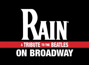 Rain: a Tribute To the Beatles On Broadway (New York)Tickets
