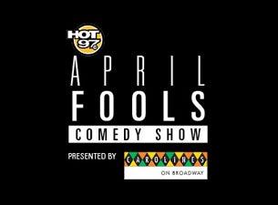 Hot 97 April Fools Comedy ShowTickets