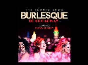 Burlesque To BroadwayTickets