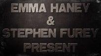 Emma Haney and Stephen Furey Present