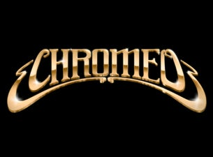 Chromeo Tickets