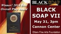 Ettaro Fine Arts Foundation Presents Black Soap VII