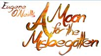A Moon for the Misbegotten at Loeb Playhouse