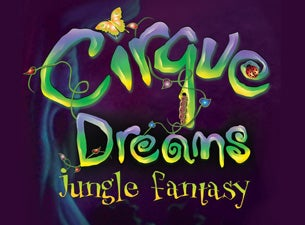 Cirque Dreams Jungle Fantasy Tickets