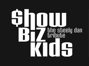 Show Biz Kids - the Steely Dan TributeTickets