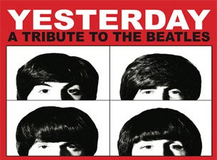 Yesterday : a Tribute To the Beatles Tickets
