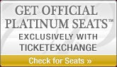 Get Official Platinum Seats - exclusively with TicketExchange - Check for seats!