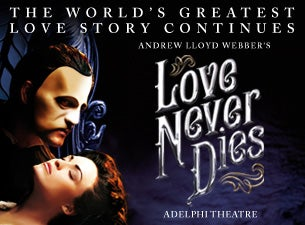 Andrew Lloyd Webber's LOVE NEVER DIES - The Phantom Returns (Touring)