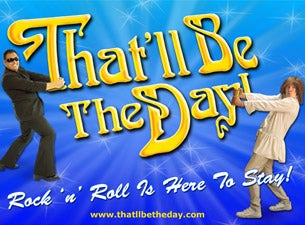 Thatll Be the Day tickets | Copyright © Ticketmaster