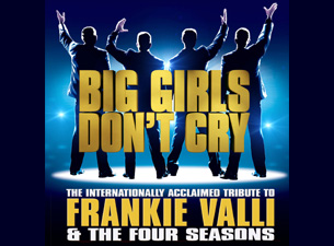 Big Girls Dont Cry tickets (Copyright © Ticketmaster)