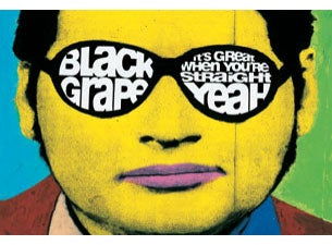 Black Grape - Its Great When Youre Straight...Yeah, 25th Anniversary tickets (Copyright © Ticketmaster)