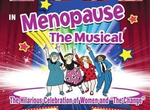 Menopause the Musical 2 tickets | Copyright © Ticketmaster