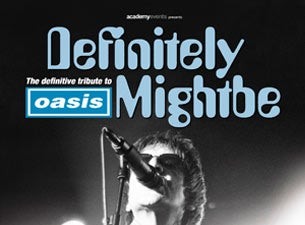 Definitely Mightbe tickets (Copyright © Ticketmaster)
